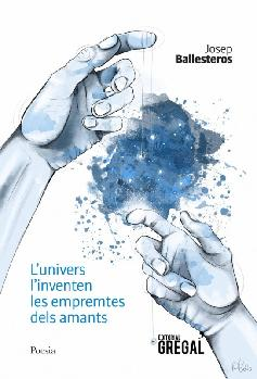 Presentació del llibre: L'univers l'inventen les empremtes dels amants, de Josep Ballesteros @ TEATRE CASAL CULTURAL
